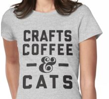 Crafts, Coffee & Cats Womens Fitted T-Shirt