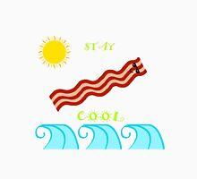 Stay Cool - Summertime Bacon Unisex T-Shirt