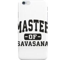 Master Of Savasana  iPhone Case/Skin