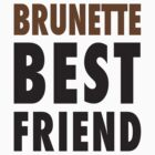 Brunette Best Friend by Fitspire Apparel