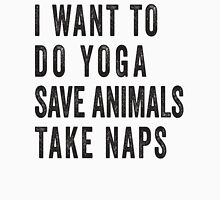 I Want To Do Yoga, Save Animals, Take Naps Womens Fitted T-Shirt