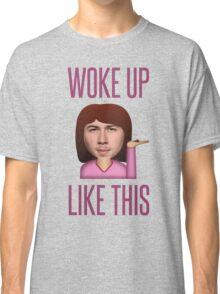 He Woke Up Like This Classic T-Shirt