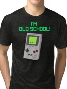 I'm Old School! Tri-blend T-Shirt