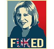 Theresa May / Fuked Photographic Print