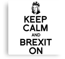 Keep Calm and Brexit On Theresa Canvas Print