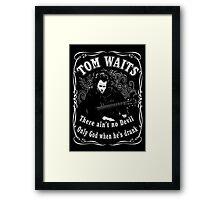 Tom Waits (There ain't no Devil) Framed Print