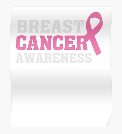 Breast Cancer Awareness - Pink Ribbon - Support T Shirt Poster