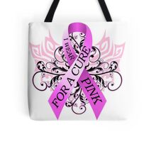 I Wear Pink For A Cure (w) Tote Bag
