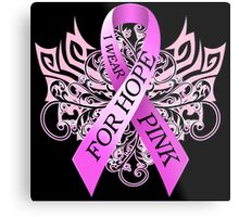 I Wear Pink For Hope (w) Metal Print