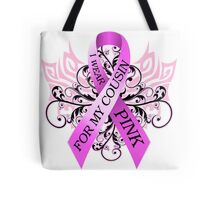 I Wear Pink For My Cousin (w) Tote Bag