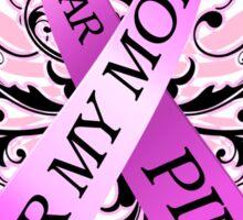 I Wear Pink For My Mom (w) Sticker