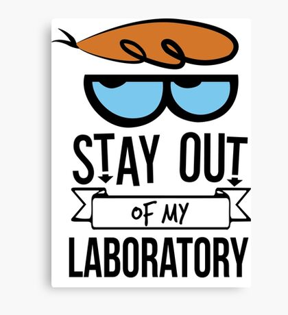 Stay Out of My Laboratory - Dexter Canvas Print