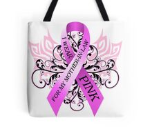 I Wear Pink For My Mother In Law Tote Bag