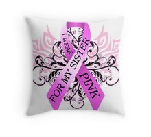 I Wear Pink For My Sister (w) Throw Pillow