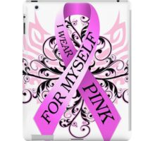 I Wear Pink For Myself (w) iPad Case/Skin