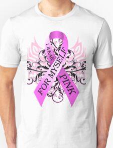 I Wear Pink For Myself (w) Unisex T-Shirt