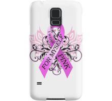 I Wear Pink For Myself (w) Samsung Galaxy Case/Skin
