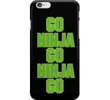 go ninja go ninja go! iPhone Case/Skin