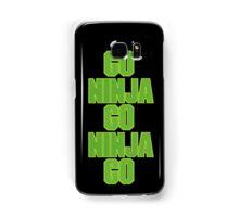 go ninja go ninja go! Samsung Galaxy Case/Skin
