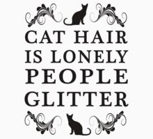 cat hair is lonely people glitter blk/wht by Glamfoxx
