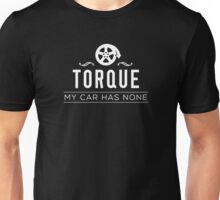 Torque – My Car Has None Unisex T-Shirt