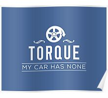 Torque – My Car Has None Poster