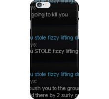 you STOLE fizzy lifting drinks iPhone Case/Skin