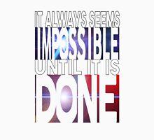 It always seems impossible Unisex T-Shirt