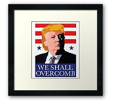 Donald Trump T-shirt - we shall over comb  Framed Print
