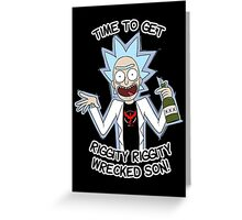 Rick Team Valor - Time To Get Riggity Riggity Wrecked Son! Greeting Card