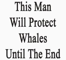This Man Will Protect Whales Until The End  by supernova23