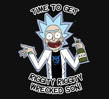 Rick Team Mystic - Time To Get Riggity Riggity Wrecked Son! Unisex T-Shirt