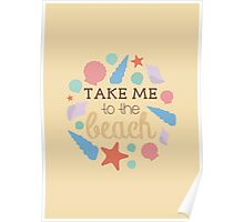 Take Me To The Beach Poster