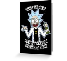 Rick Team Instinct - Time To Get Riggity Riggity Wrecked Son! Greeting Card