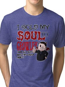I Sold My Soul to Crowley... Tri-blend T-Shirt