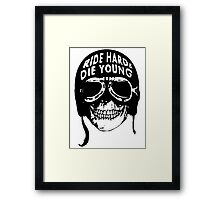 ride hard & die young Framed Print
