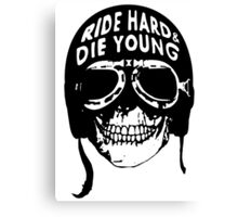 ride hard & die young Canvas Print