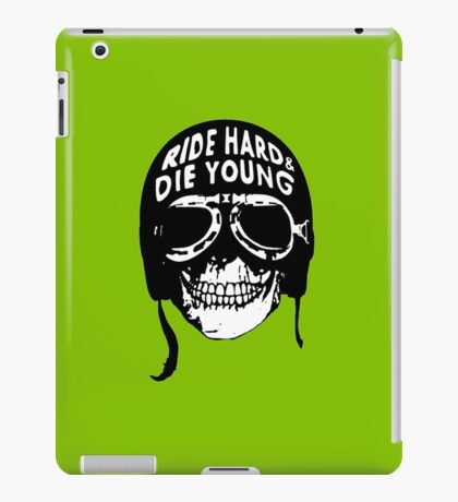 ride hard & die young iPad Case/Skin