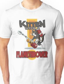 Kitten with a Flamethrower Unisex T-Shirt