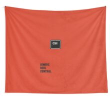 Always Need Control - Corporate Start-up Quotes Wall Tapestry
