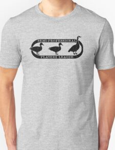 Semi-Pro Duck Duck Goose Players League T-Shirt