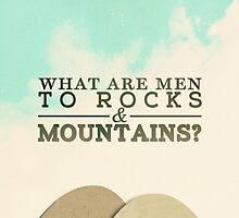 What are Men To Rocks And Mountains? by tookthat