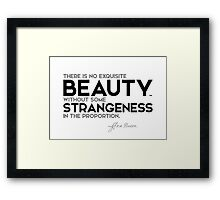 exquisite beauty, some strangeness - francis bacon Framed Print