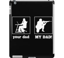 Your Dad, My Dad (Soldier) iPad Case/Skin