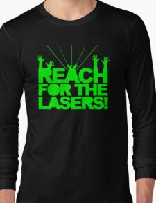 Reach For The Lasers Music Quote Long Sleeve T-Shirt