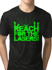 Reach For The Lasers Music Quote Tri-blend T-Shirt