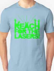 Reach For The Lasers Music Quote Unisex T-Shirt
