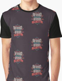DON'T BE AFRAID TO FAIL Graphic T-Shirt