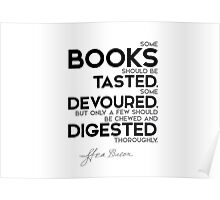 books: some tasted, devoured, digested - francis bacon Poster