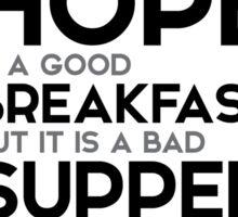 hope: good breakfast, bad supper - francis bacon Sticker